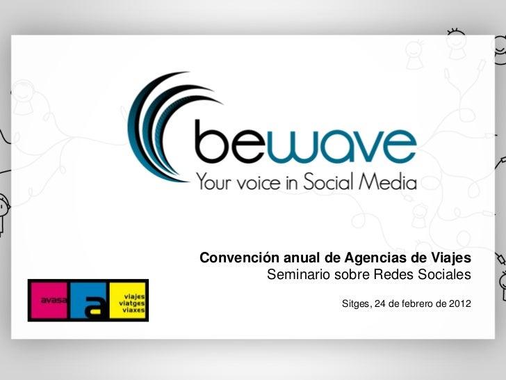Convención anual de Agencias de Viajes         Seminario sobre Redes Sociales                    Sitges, 24 de febrero de ...