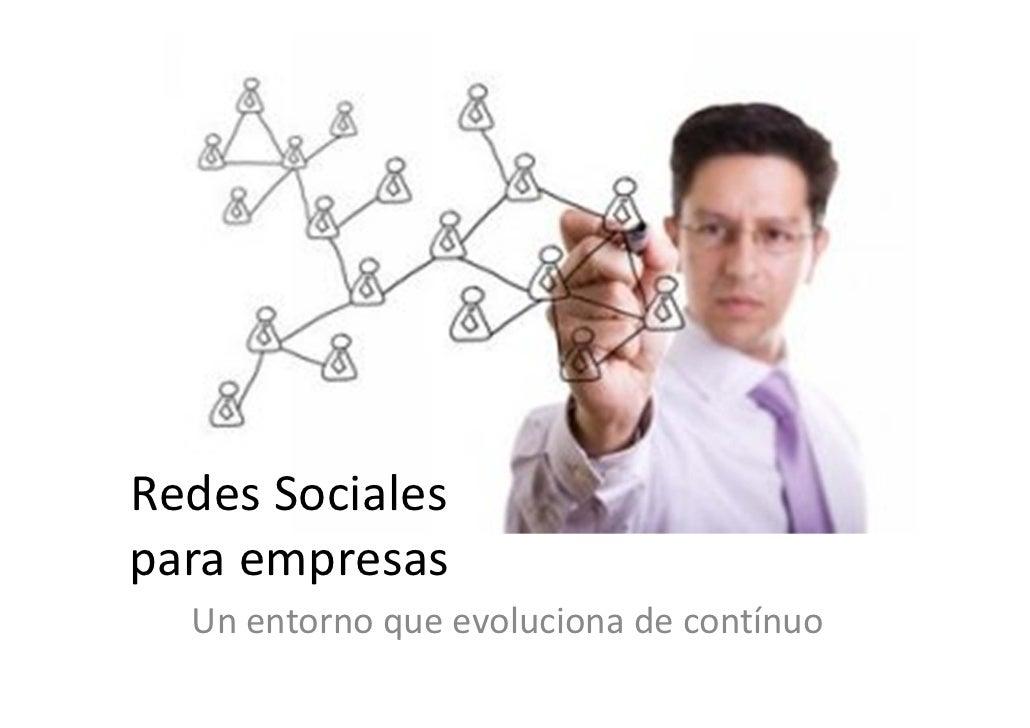 RedesSocialesparaempresas  Unentornoqueevolucionadecontínuo