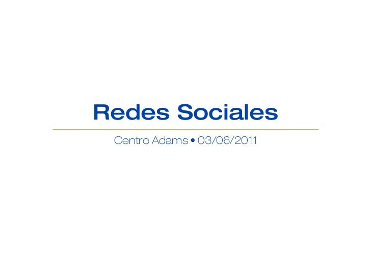 Redes Sociales Centro Adams • 03/06/2011
