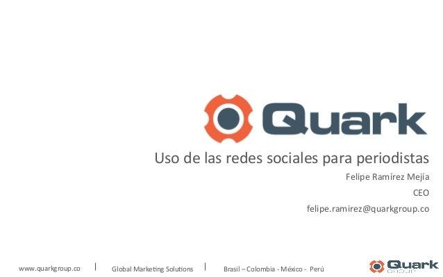 www.quarkgroup.co       Global  Marke2ng  Solu2ons                               ...