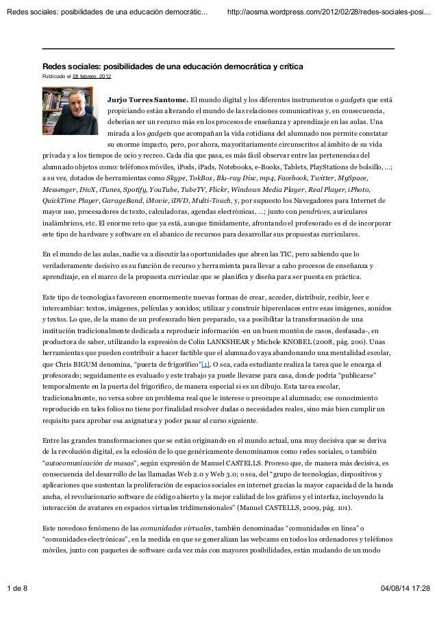 Redes sociales: posibilidades de una educación democrática y crítica Publicado el 28 febrero, 2012 Jurjo Torres Santome. E...