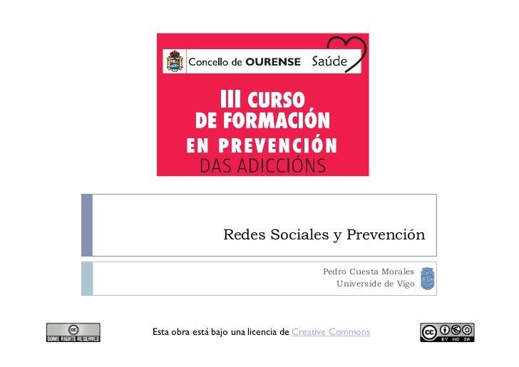 Redes Sociales y Prevención                                        Pedro Cuesta Morales                                   ...