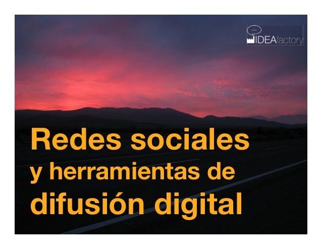 Redes sociales y herramientas de difusión digital!