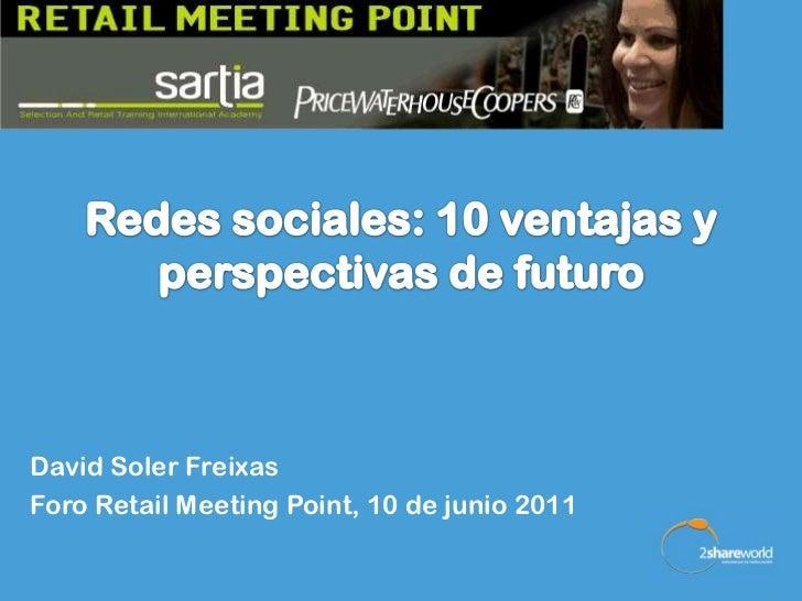 David Soler FreixasForo Retail Meeting Point, 10 de junio 2011