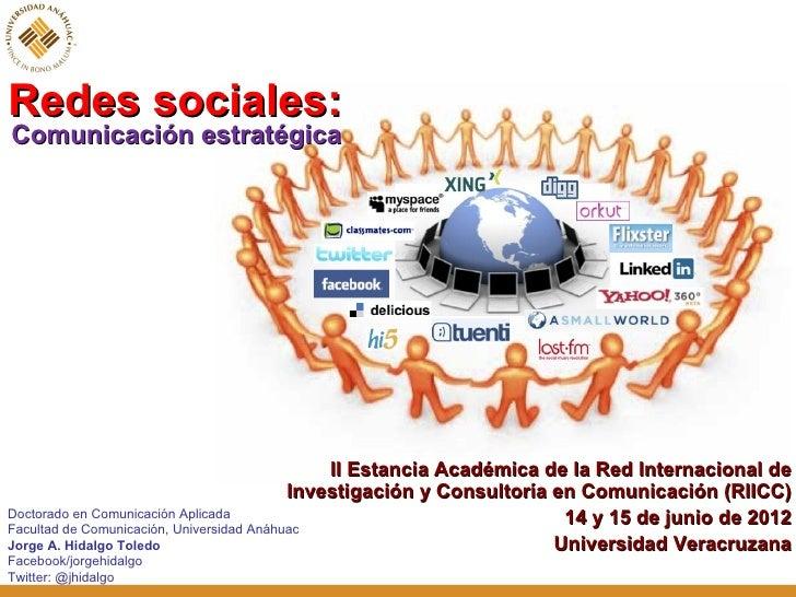 Redes sociales:Comunicación estratégica                                               II Estancia Académica de la Red Inte...