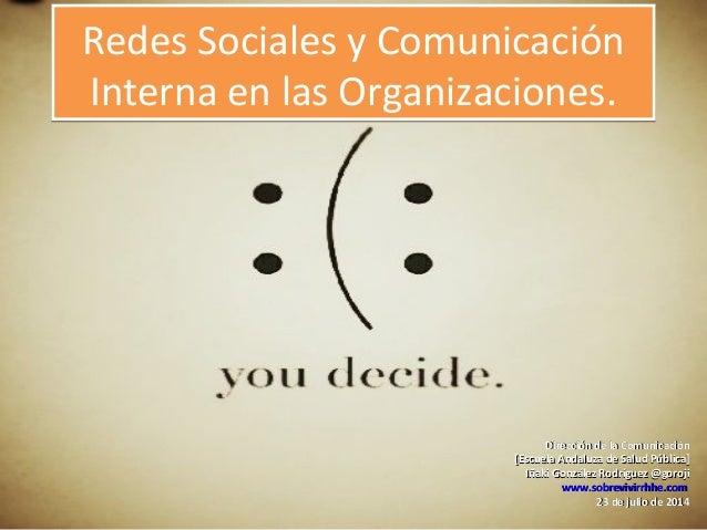 Redes sociales y comunicación interna en las organizaciones #cursocomunica 2014)