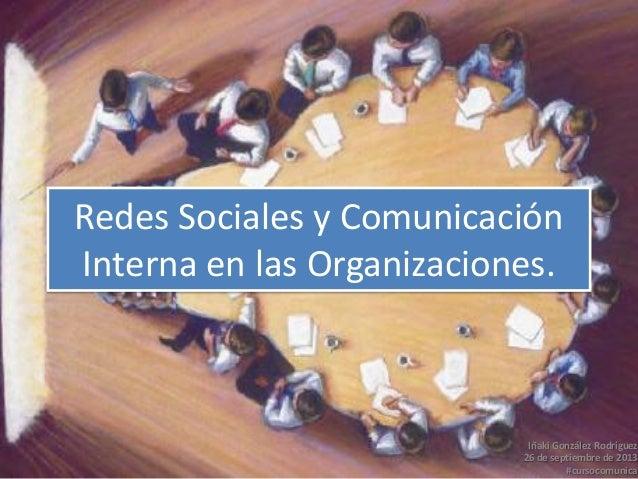 Redes sociales y comunicación interna en las organizaciones (EASP sep 2013)