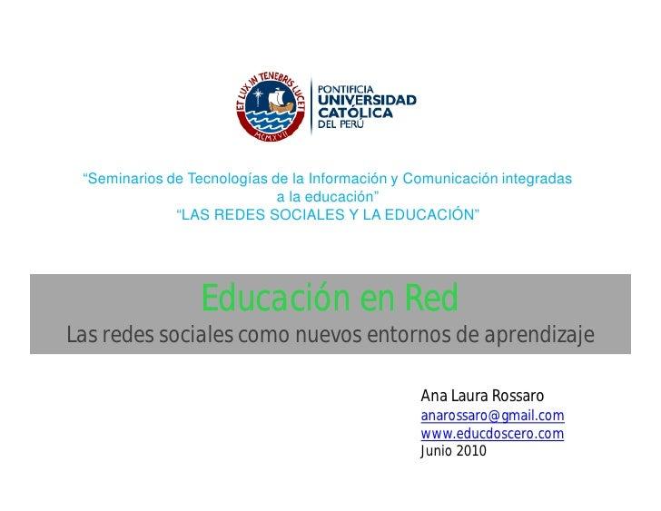 """""""Seminarios de Tecnologías de la Información y Comunicación integradas                              a la educación""""       ..."""