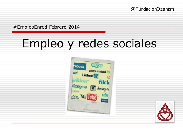 #EmpleoEnred Febrero 2014 @FundacionOzanam Empleo y redes sociales