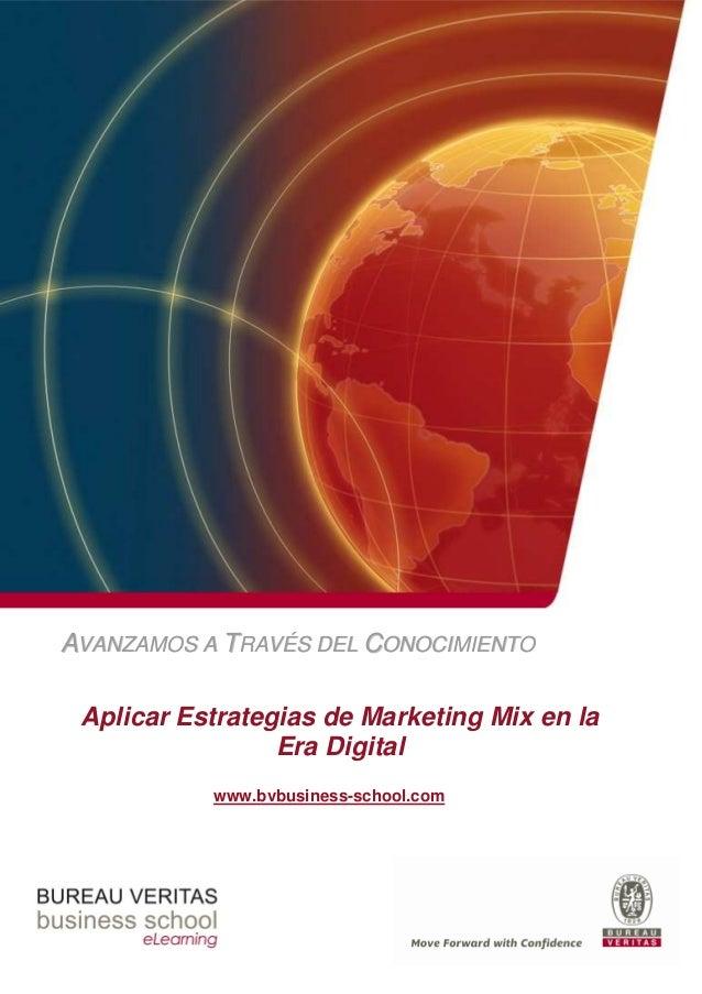 AVANZAMOS A TRAVÉS DEL CONOCIMIENTO Aplicar Estrategias de Marketing Mix en la                 Era Digital           www.b...