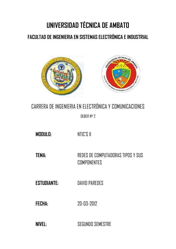 UNIVERSIDAD TÉCNICA DE AMBATOFACULTAD DE INGENIERIA EN SISTEMAS ELECTRÓNICA E INDUSTRIAL CARRERA DE INGENIERIA EN ELECTRÓN...
