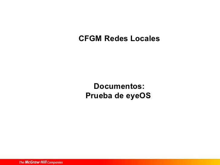 CFGM Redes Locales   Documentos: Prueba de eyeOS
