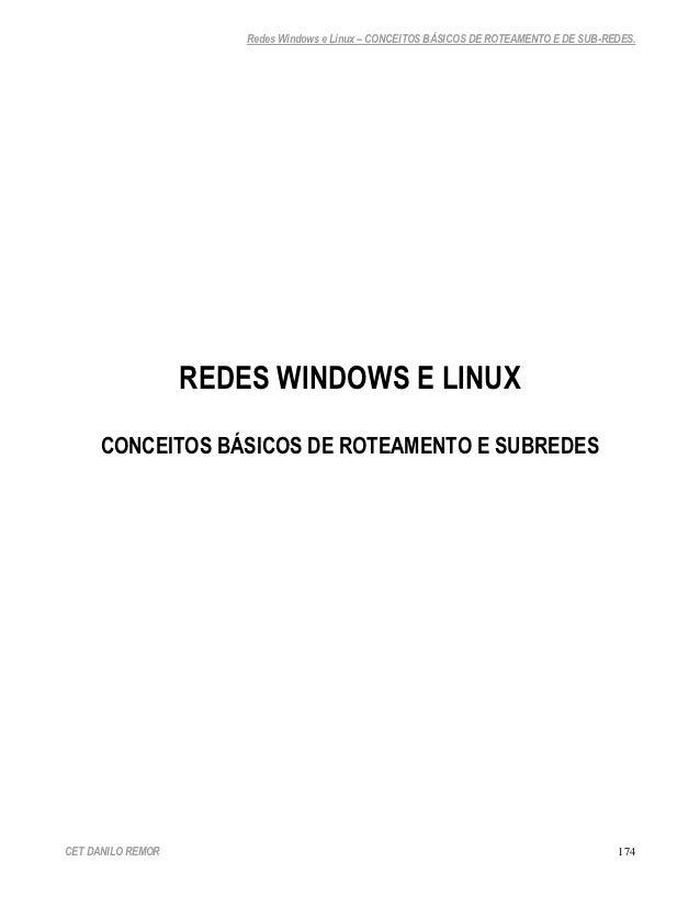 Redes Windows e Linux – CONCEITOS BÁSICOS DE ROTEAMENTO E DE SUB-REDES.                   REDES WINDOWS E LINUX      CONCE...