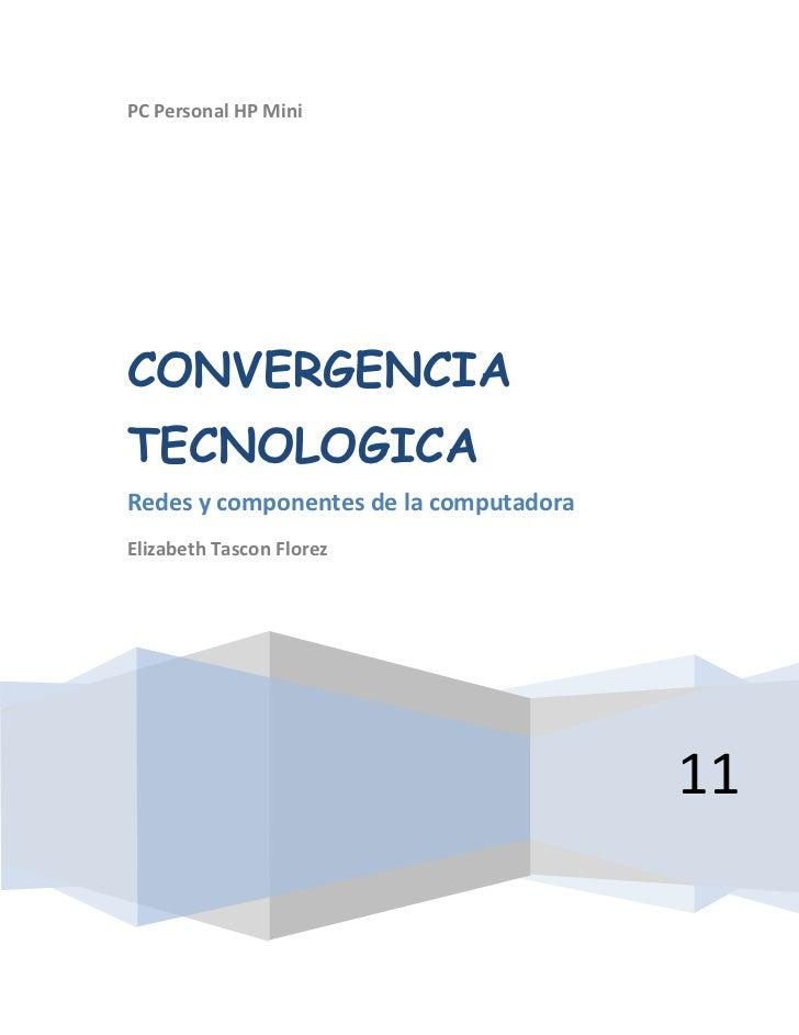 """PC Personal HP Mini11CONVERGENCIA TECNOLOGICARedes y componentes de la computadoraElizabeth Tascon Florez<br /> TOC o """"1-3..."""