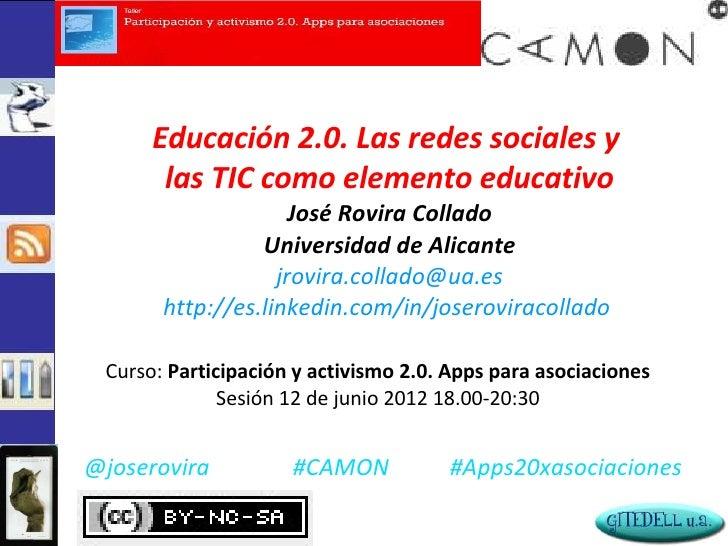 Educación 2.0. Las redes sociales y       las TIC como elemento educativo                     José Rovira Collado         ...