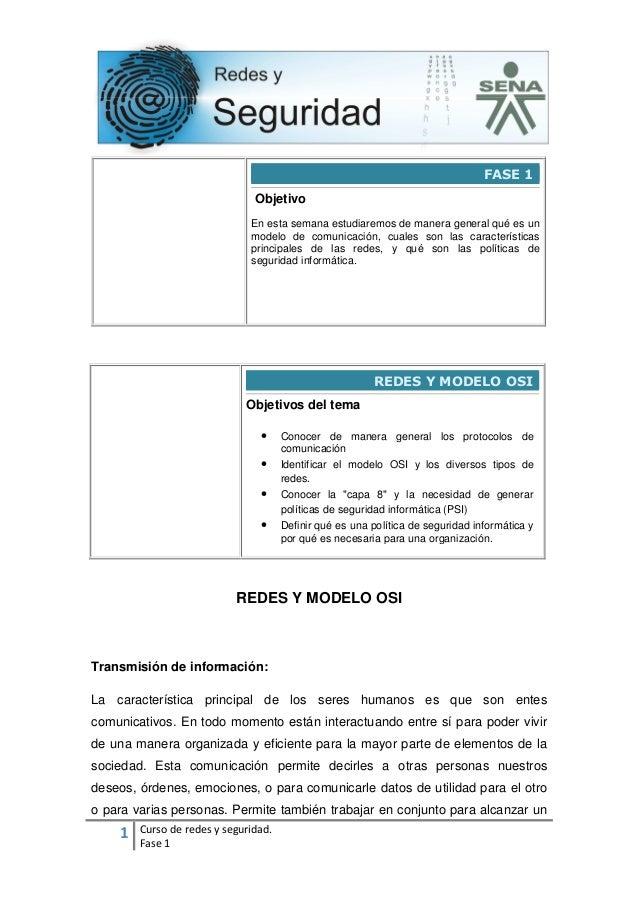 1 Curso de redes y seguridad. Fase 1 FASE 1 Objetivo En esta semana estudiaremos de manera general qué es un modelo de com...