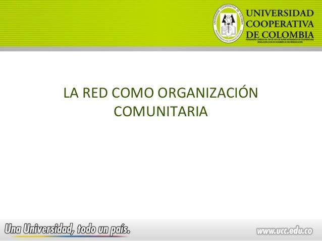 LA RED COMO ORGANIZACIÓN COMUNITARIA