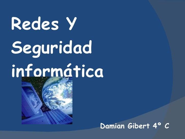 Redes Y Seguridad informática Damian Gibert 4º C