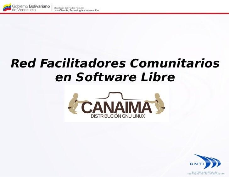 Red Facilitadores Comunitarios      en Software Libre