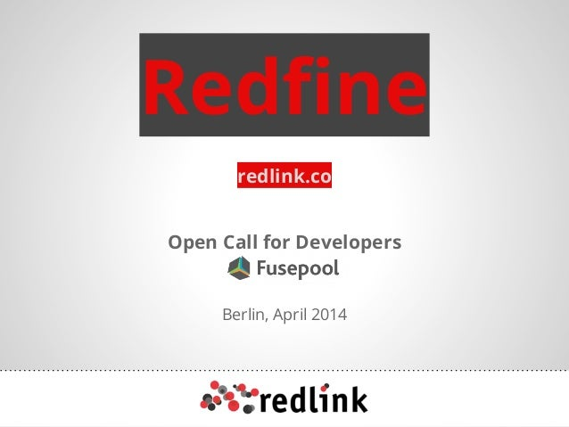 Redfine Open Call for Developers redlink.co Berlin, April 2014