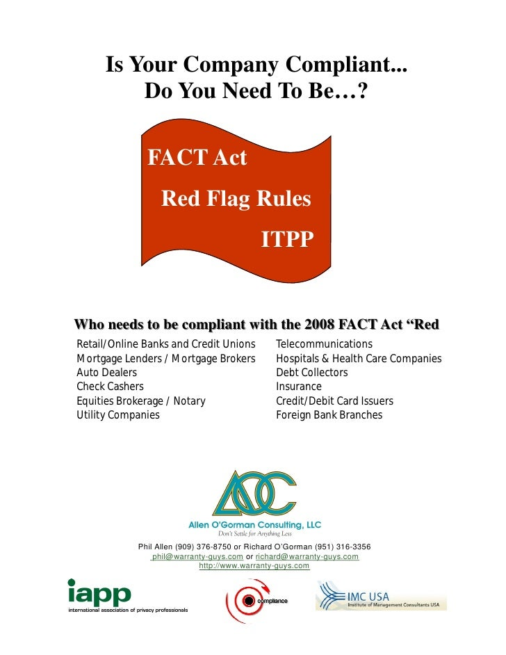 Is Your Company Compliant...          Do You Need To Be…?                FACT Act                  Red Flag Rules         ...