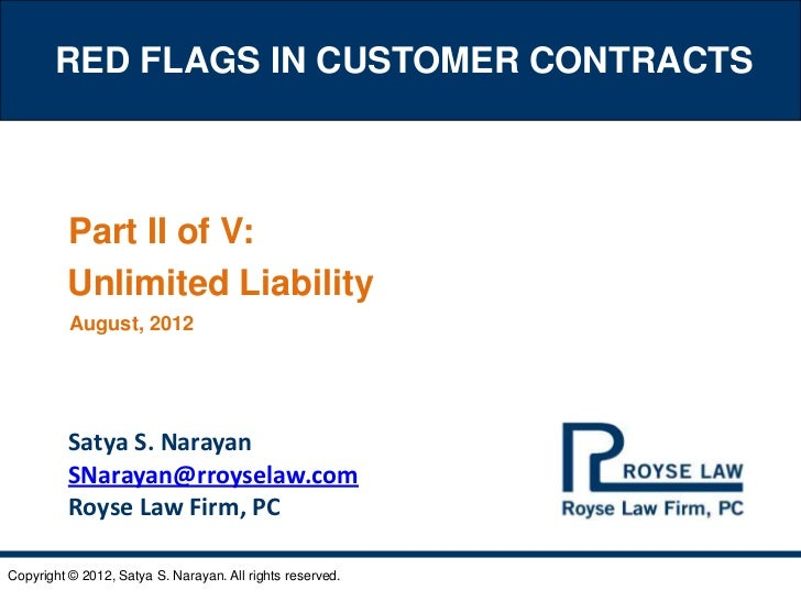 RED FLAGS IN CUSTOMER CONTRACTS         Part II of V:         Unlimited Liability          August, 2012          Satya S. ...
