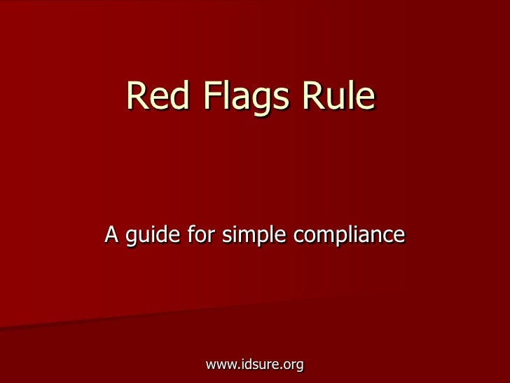 Red Flags Rule   A guide for simple compliance              www.idsure.org