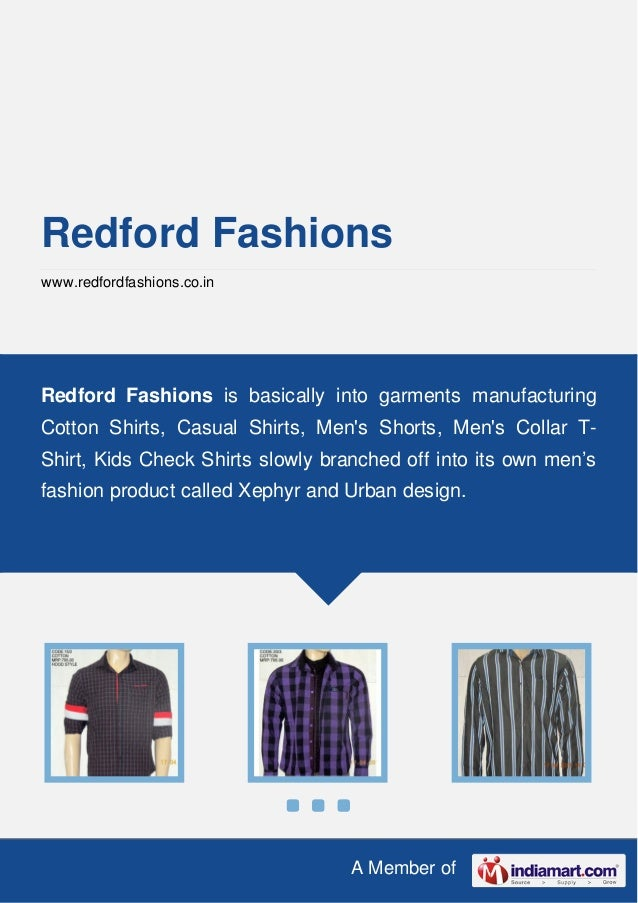 A Member of Redford Fashions www.redfordfashions.co.in Redford Fashions is basically into garments manufacturing Cotton Sh...