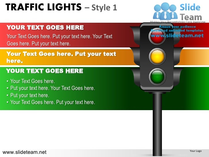 TRAFFIC LIGHTS – Style 1 YOUR TEXT GOES HERE Your Text Goes here. Put your text here. Your Text Goes here. Put your text h...