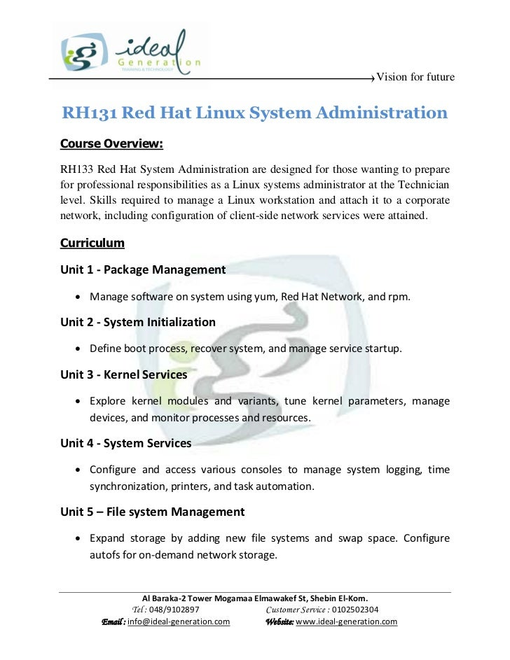 Vision for futureRH131 Red Hat Linux System AdministrationCourse Overview:RH133 Red Hat System Administration are designed...