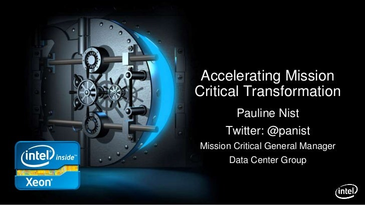 Accelerating Mission Critical Transformation<br />Pauline Nist<br />Twitter: @panist<br />Mission Critical General Manager...