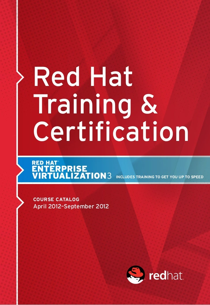 Red HatTraining &Certification                            INCLUDES training to get you up to speedCourse CatalogApril 2012...