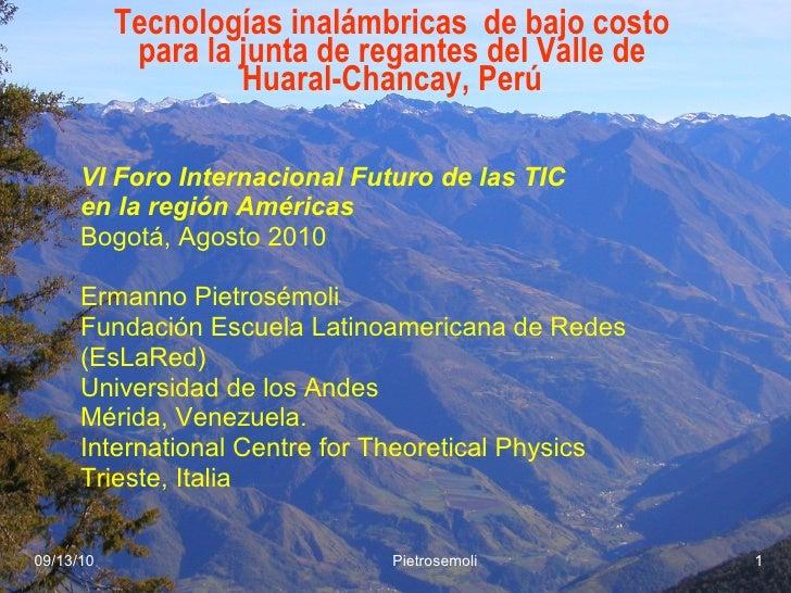 Tecnologías inalámbricas  de bajo costo para la junta de regantes del Valle de Huaral-Chancay, Perú <ul><li>VI Foro Intern...