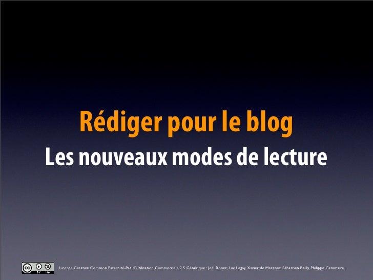 Rédiger pour le blog Les nouveaux modes de lecture    Licence Creative Common Paternité-Pas d'Utilisation Commerciale 2.5 ...
