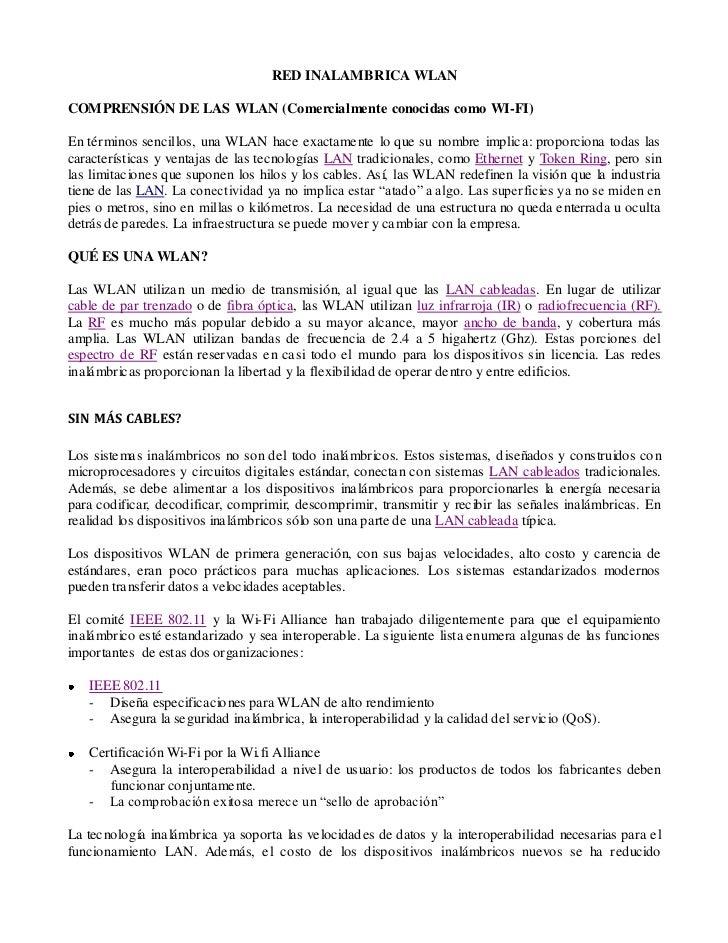 RED INALAMBRICA WLANCOMPRENSIÓN DE LAS WLAN (Comercialmente conocidas como WI-FI)En términos sencillos, una WLAN hace exac...