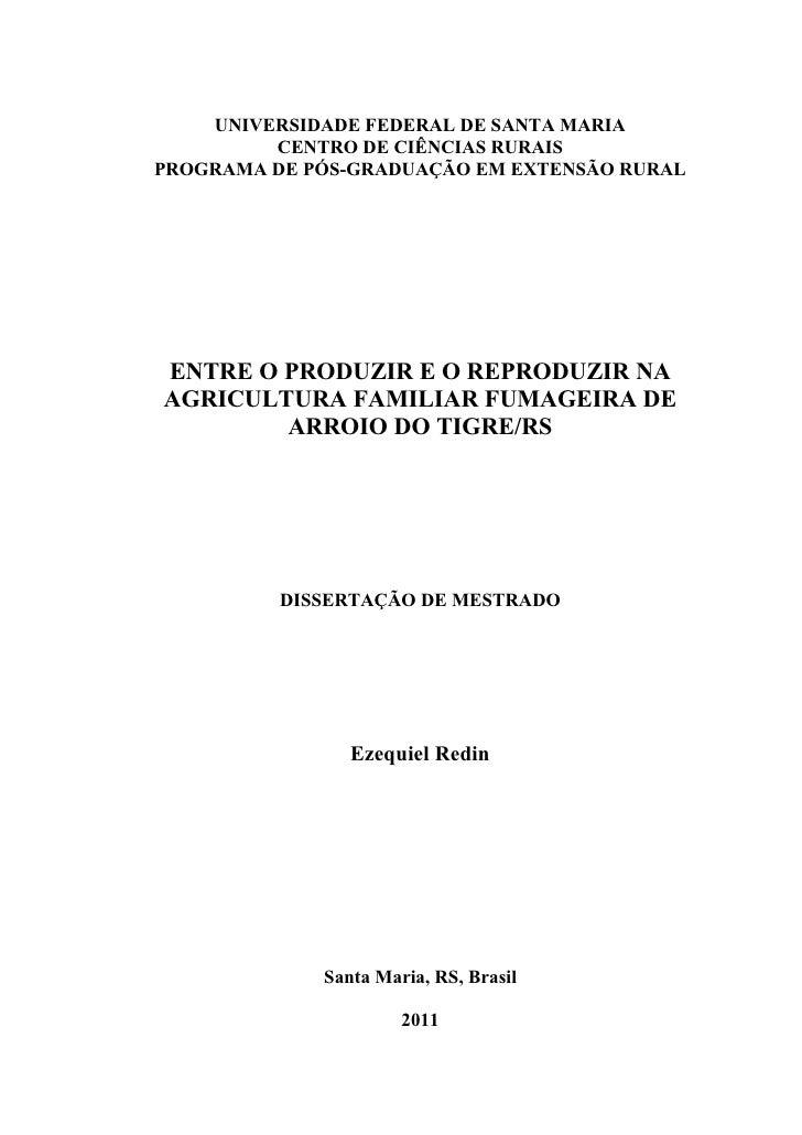 Redin, E. Entre o produzir e o reproduzir na agricultura familiar fumageira de Arroio do Tigre RS. Dissertação de Mestrado. Santa Maria. PPGExR UFSM, 2011