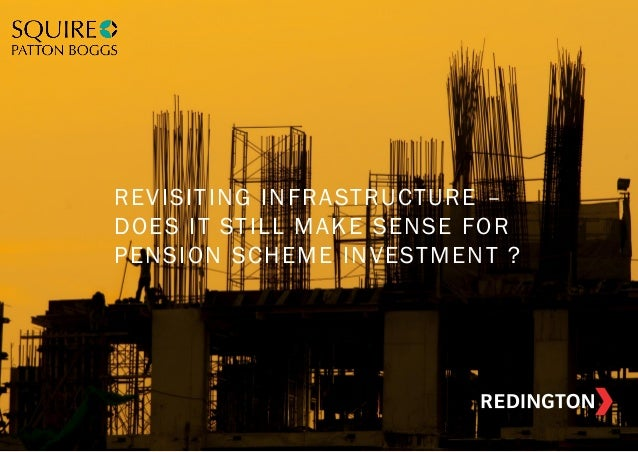 Revisiting Infrastructure - Does It Still Make Sense For Pension Scheme Investment?