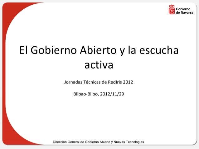 RedIRIS JJTT2012 El Gobierno Abierto y la escucha activa-Agirre-20121129