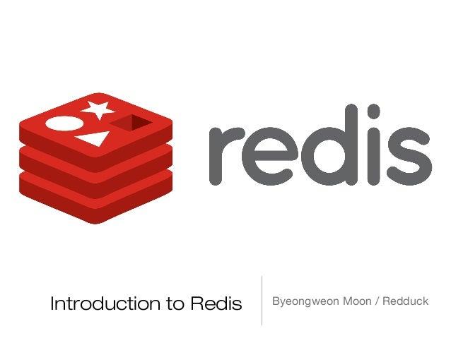 Introduction to Redis   Byeongweon Moon / Redduck