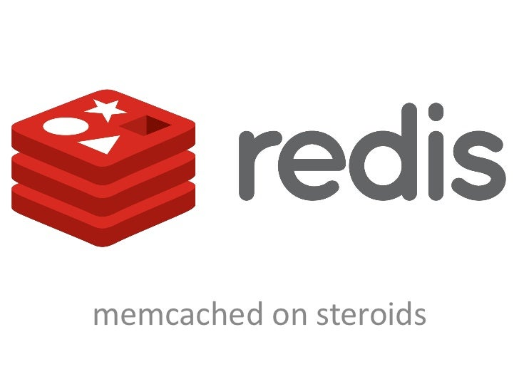 Redis — memcached on steroids