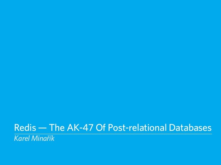 Redis — The AK-47 of Post-relational Databases