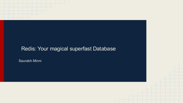Redis - Your Magical superfast database