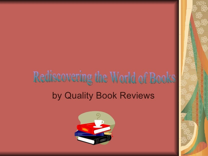 by Quality Book Reviews Rediscovering the World of Books