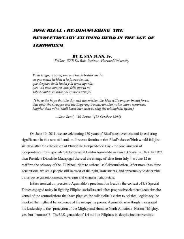 JOSE RIZAL : RE-DISCOVERING THE REVOLUTIONARY FILIPINO HERO IN THE AGE OF TERRORISM BY E. SAN JUAN, Jr. Fellow, WEB Du Boi...