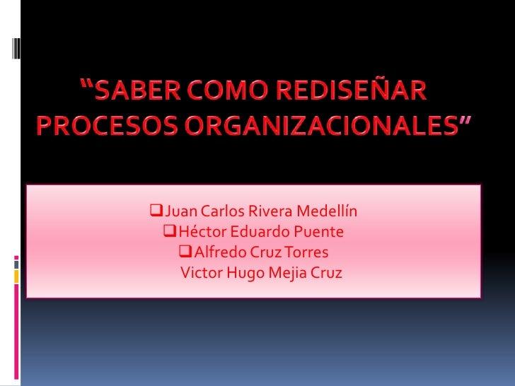 Juan Carlos Rivera Medellín Héctor Eduardo Puente   Alfredo Cruz Torres   Victor Hugo Mejia Cruz