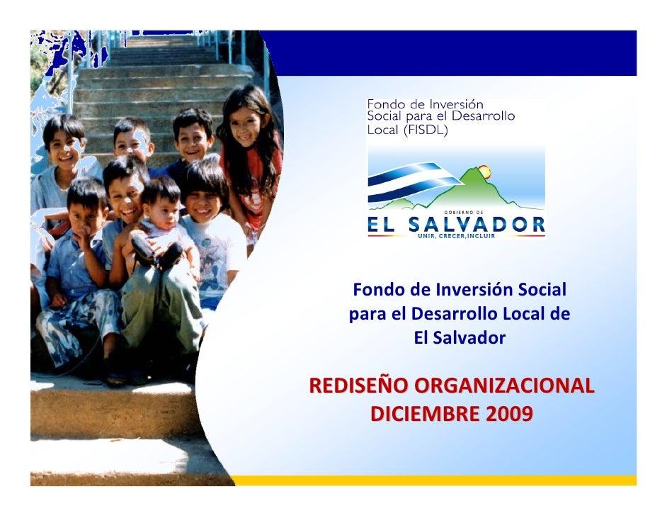 FondodeInversiónSocial    paraelDesarrolloLocalde            ElSalvador  REDISEÑOORGANIZACIONAL      DICIEMBRE...