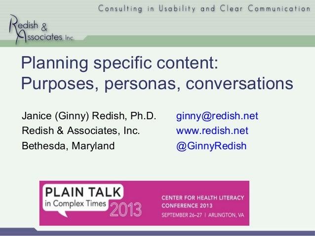 Planning specific content: Purposes, personas, conversations Janice (Ginny) Redish, Ph.D. Redish & Associates, Inc. Bethes...