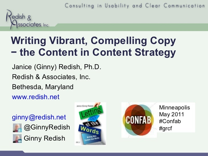 Writing Vibrant, Compelling Copy − the Content in Content Strategy Janice (Ginny) Redish, Ph.D. Redish & Associates, Inc. ...