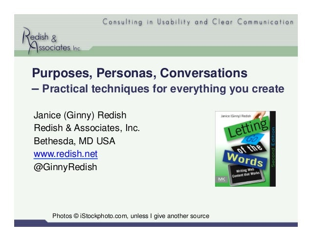 Purposes, Personas, Conversations– Practical techniques for everything you createJanice (Ginny) RedishRedish & Associates,...