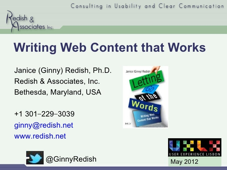 Writing Web Content that WorksJanice (Ginny) Redish, Ph.D.Redish & Associates, Inc.Bethesda, Maryland, USA+1 301−229−3039g...
